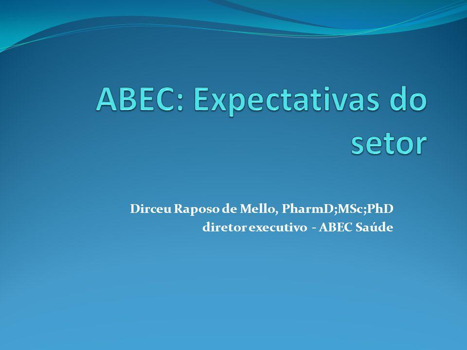 Dirceu Raposo de Mello, PharmD;MSc;PhD diretor executivo - ABEC Saúde