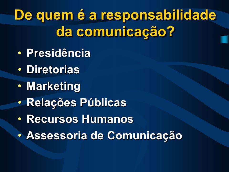 De quem é a responsabilidade da comunicação.