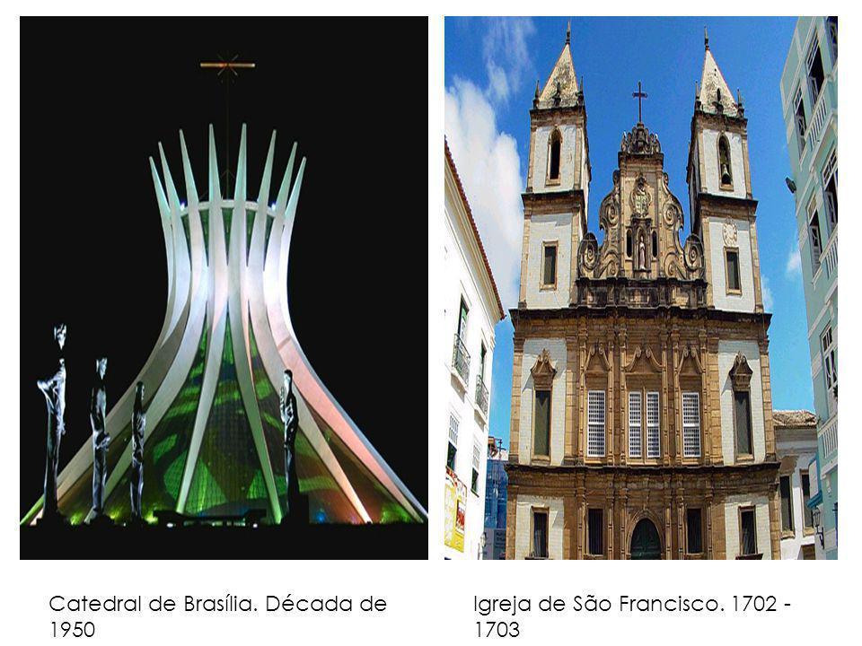 Catedral de Brasília. Década de 1950 Igreja de São Francisco. 1702 - 1703