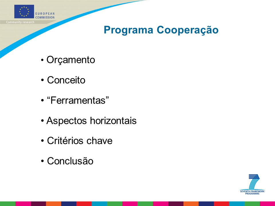 Programa Cooperação Orçamento Conceito Ferramentas Aspectos horizontais Critérios chave Conclusão