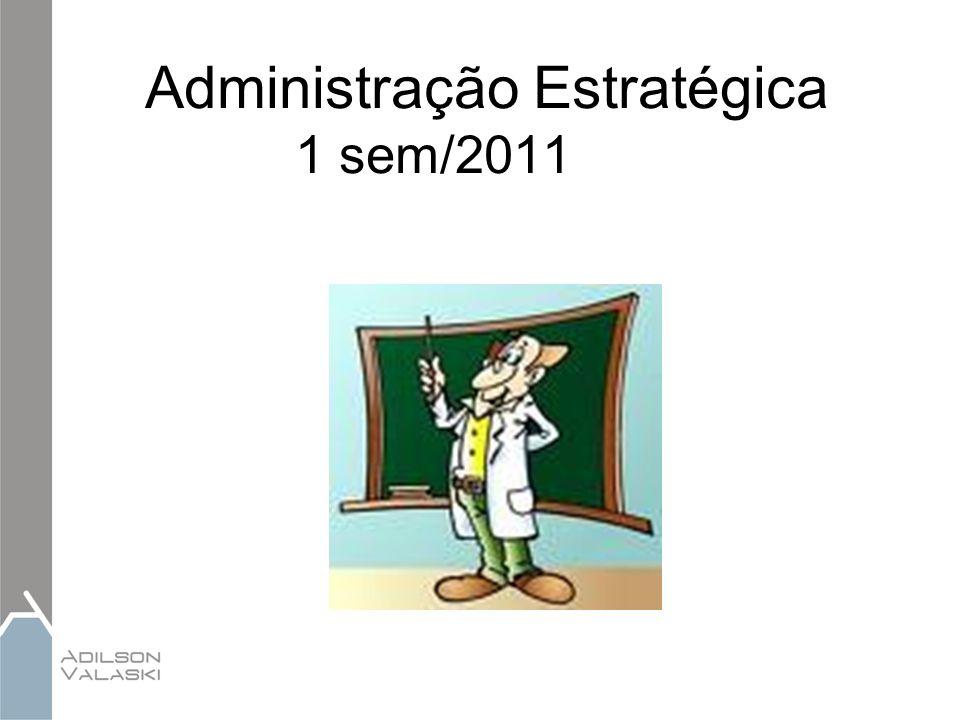 Administração Estratégica 1 sem/2011