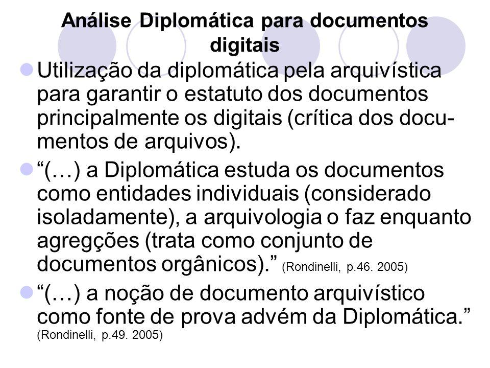 Análise Diplomática para documentos digitais Utilização da diplomática pela arquivística para garantir o estatuto dos documentos principalmente os dig