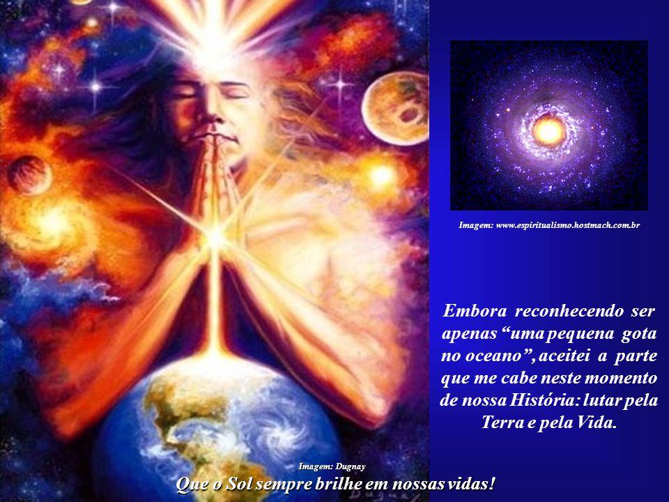 """Que o Sol sempre brilhe em nossas vidas! Essa nobre missão é a grande responsabilidade de todos os """"Filhos do Sol"""". Imagem:http://sacramento.downtowng"""