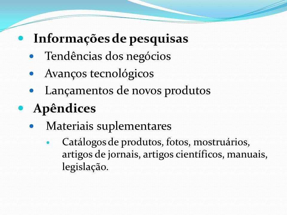Informações de pesquisas Tendências dos negócios Avanços tecnológicos Lançamentos de novos produtos Apêndices Materiais suplementares Catálogos de pro