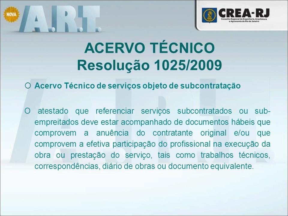  Acervo Técnico de serviços objeto de subcontratação O atestado que referenciar serviços subcontratados ou sub- empreitados deve estar acompanhado de