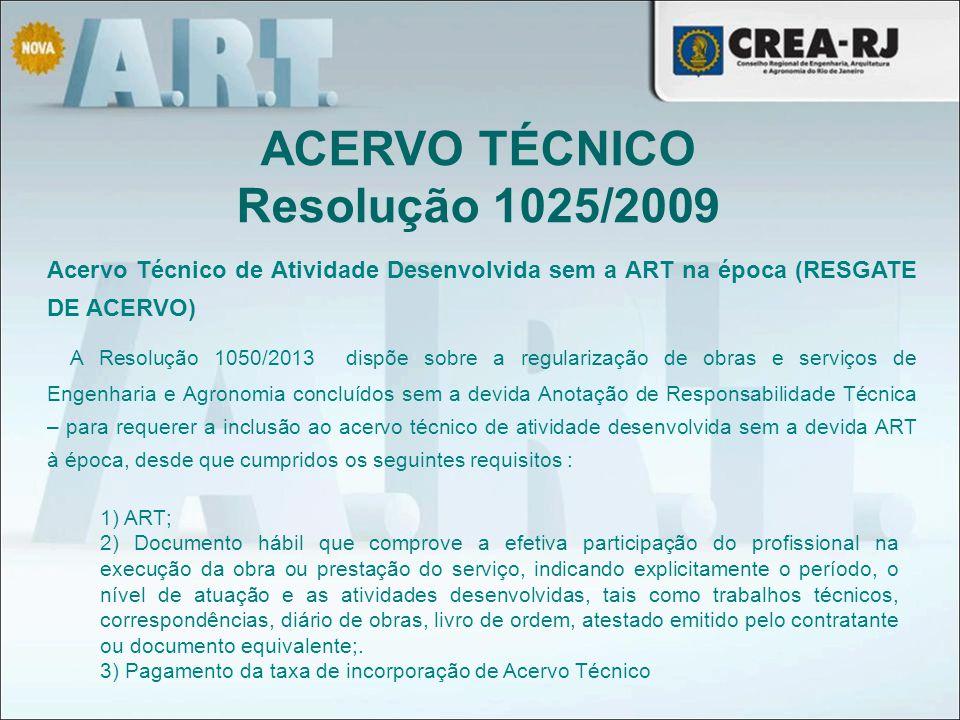 Acervo Técnico de Atividade Desenvolvida sem a ART na época (RESGATE DE ACERVO) A Resolução 1050/2013 dispõe sobre a regularização de obras e serviços