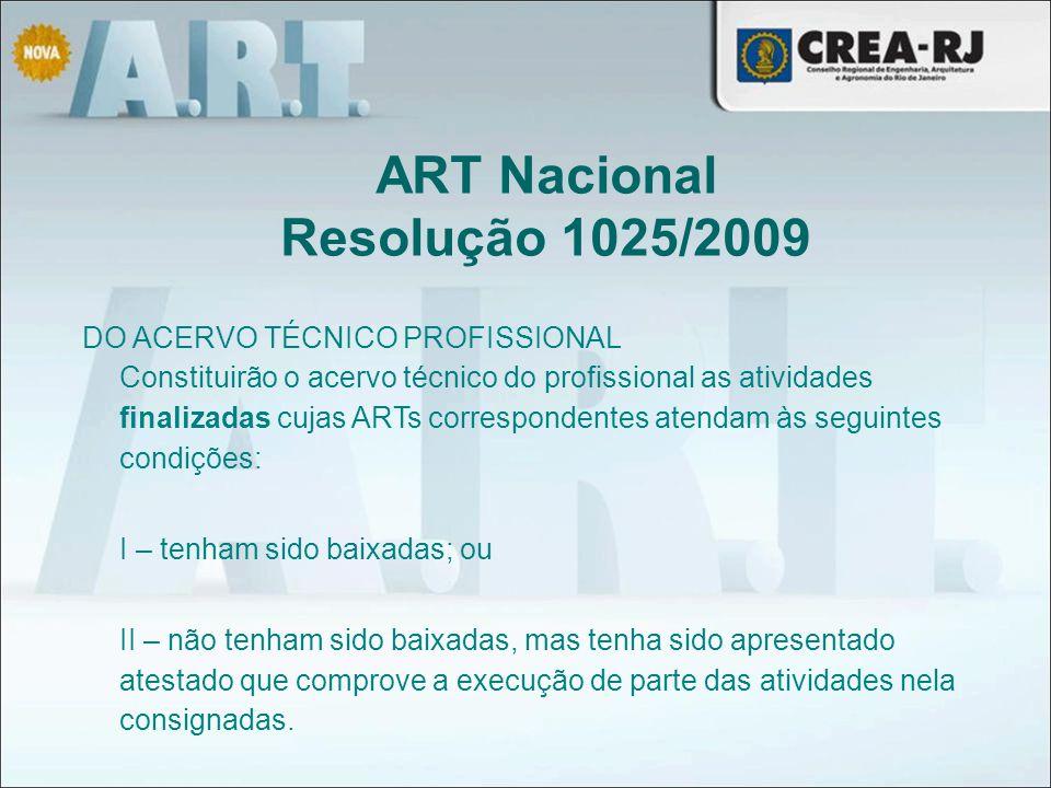 DO ACERVO TÉCNICO PROFISSIONAL Constituirão o acervo técnico do profissional as atividades finalizadas cujas ARTs correspondentes atendam às seguintes