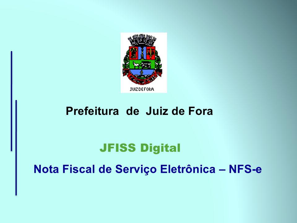Prefeitura de Juiz de Fora JFISS Digital Nota Fiscal de Serviço Eletrônica – NFS-e