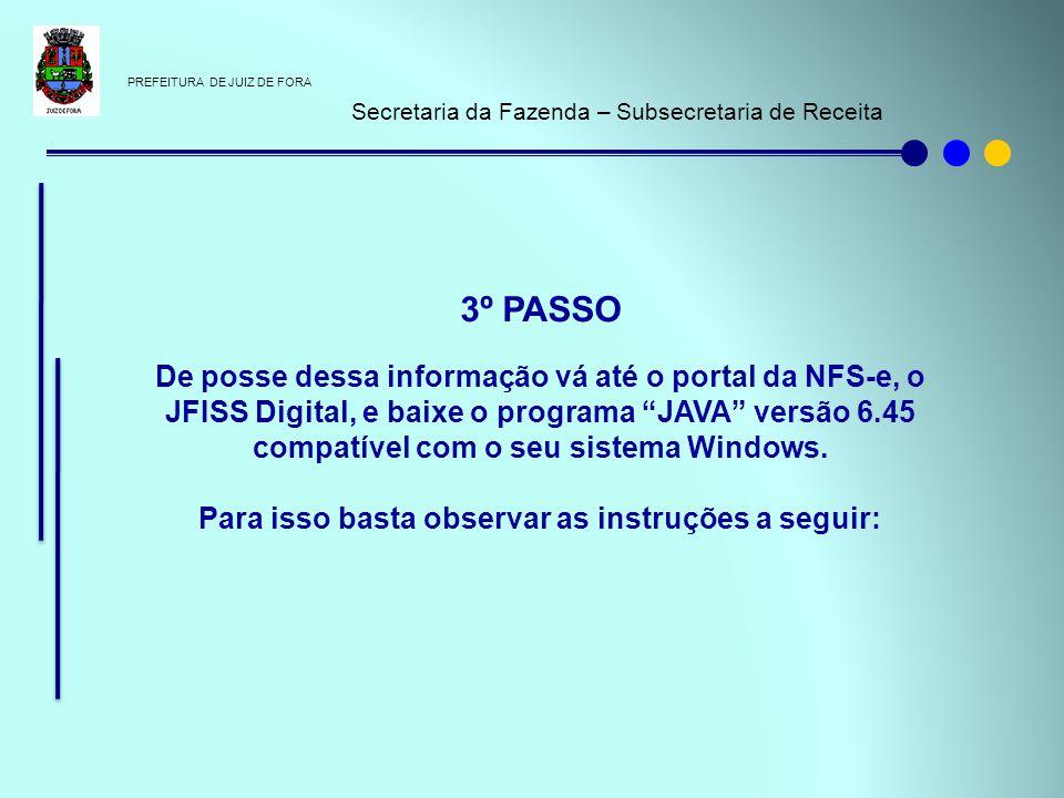 PREFEITURA DE JUIZ DE FORA Secretaria da Fazenda – Subsecretaria de Receita 3º PASSO De posse dessa informação vá até o portal da NFS-e, o JFISS Digit