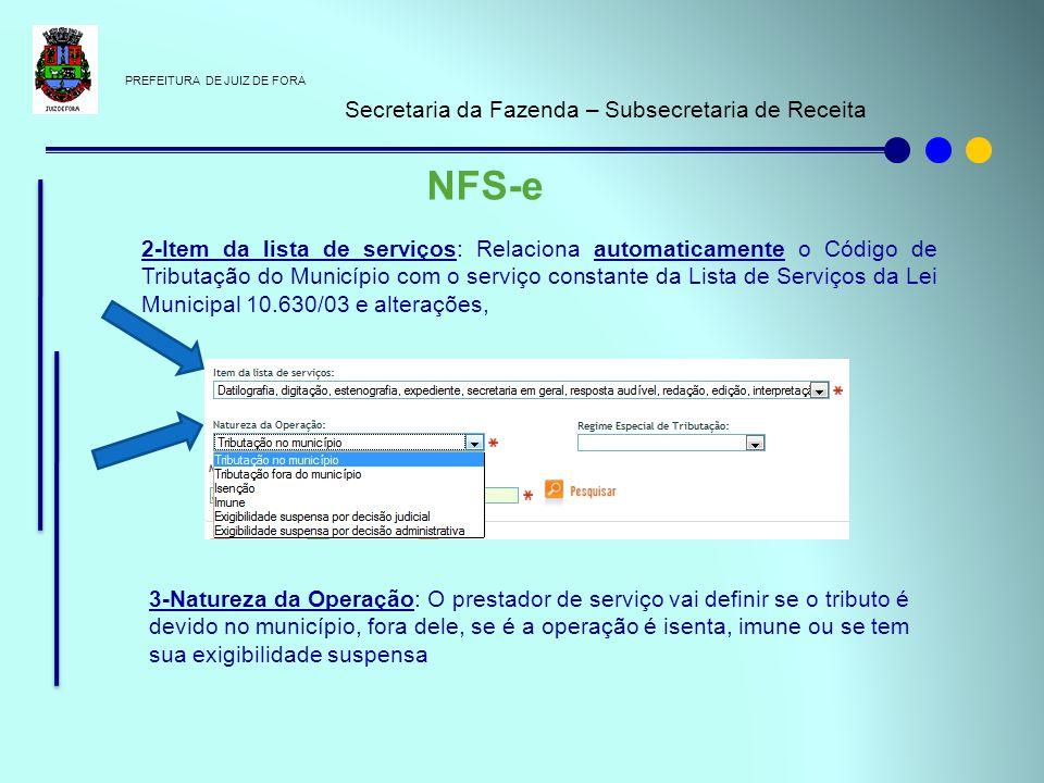PREFEITURA DE JUIZ DE FORA Secretaria da Fazenda – Subsecretaria de Receita NFS-e 2-Item da lista de serviços: Relaciona automaticamente o Código de T