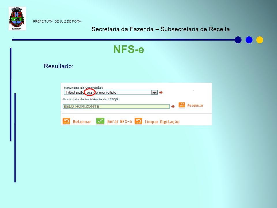PREFEITURA DE JUIZ DE FORA Secretaria da Fazenda – Subsecretaria de Receita NFS-e Resultado: