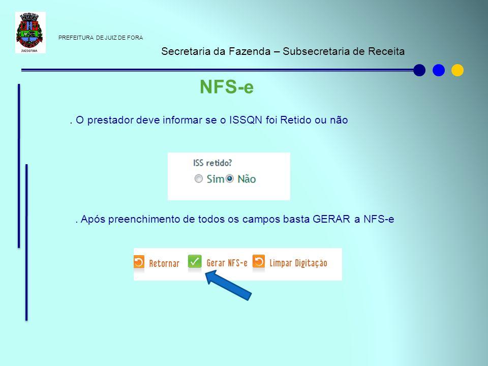 PREFEITURA DE JUIZ DE FORA Secretaria da Fazenda – Subsecretaria de Receita NFS-e. O prestador deve informar se o ISSQN foi Retido ou não. Após preenc