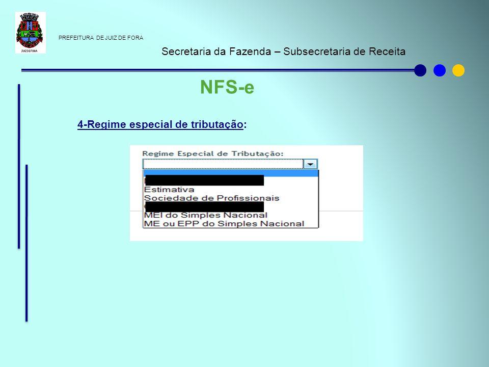 PREFEITURA DE JUIZ DE FORA Secretaria da Fazenda – Subsecretaria de Receita NFS-e 4-Regime especial de tributação: