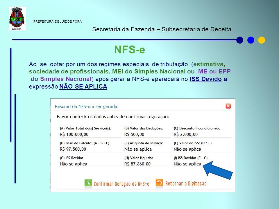 PREFEITURA DE JUIZ DE FORA Secretaria da Fazenda – Subsecretaria de Receita NFS-e Ao se optar por um dos regimes especiais de tributação (estimativa,