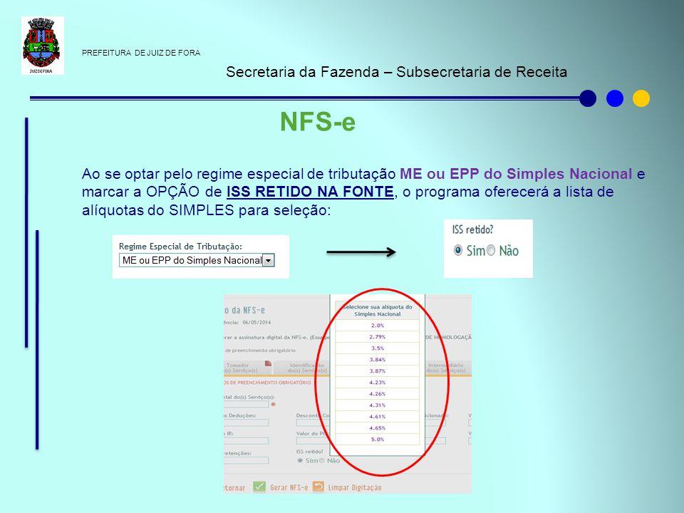 PREFEITURA DE JUIZ DE FORA Secretaria da Fazenda – Subsecretaria de Receita NFS-e Ao se optar pelo regime especial de tributação ME ou EPP do Simples