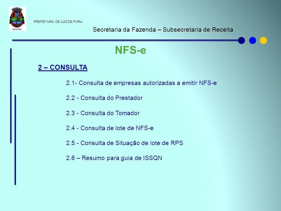 PREFEITURA DE JUIZ DE FORA Secretaria da Fazenda – Subsecretaria de Receita NFS-e 2 – CONSULTA 2.1- Consulta de empresas autorizadas a emitir NFS-e 2.