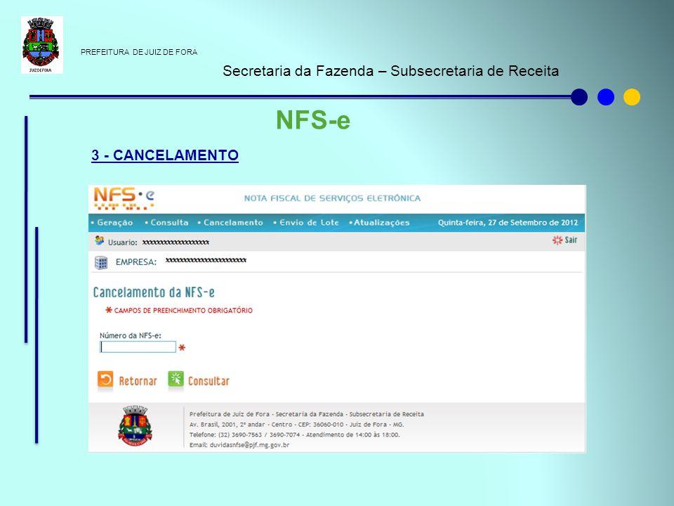 PREFEITURA DE JUIZ DE FORA Secretaria da Fazenda – Subsecretaria de Receita NFS-e 3 - CANCELAMENTO