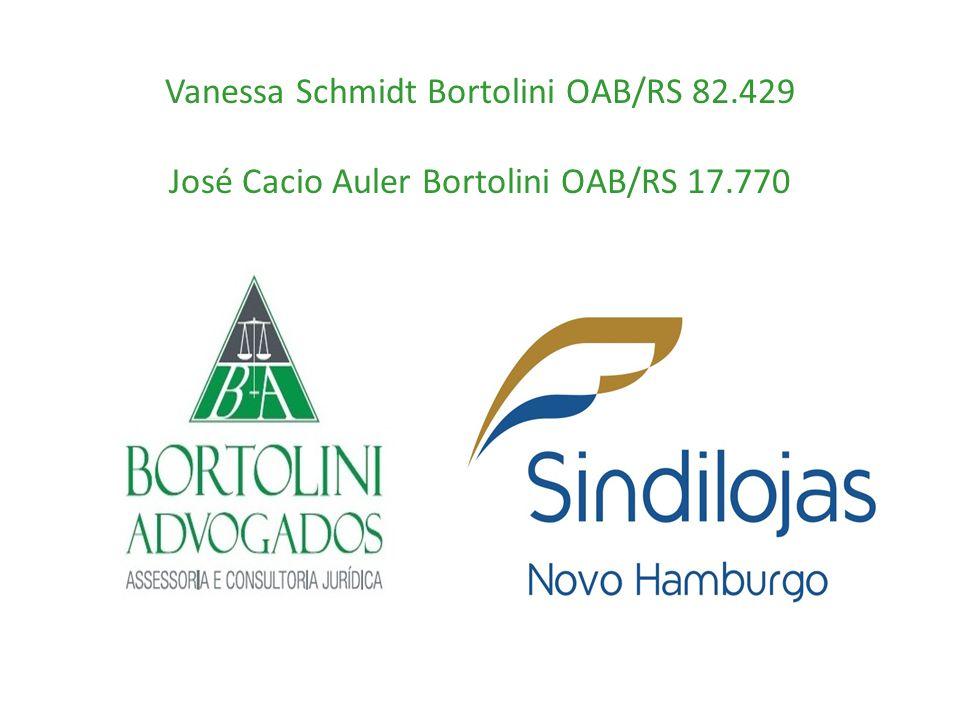 Vanessa Schmidt Bortolini OAB/RS 82.429 José Cacio Auler Bortolini OAB/RS 17.770