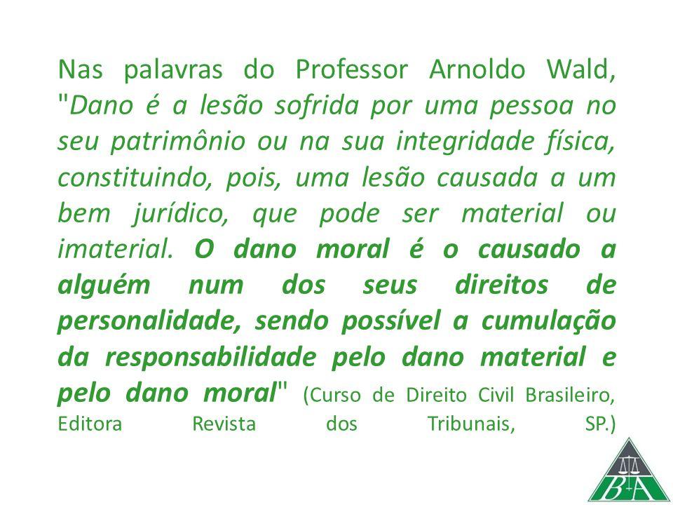 Nas palavras do Professor Arnoldo Wald,