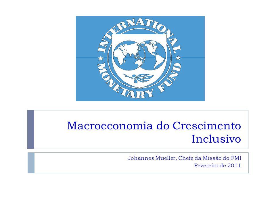 Macroeconomia do Crescimento Inclusivo Johannes Mueller, Chefe da Missão do FMI Fevereiro de 2011