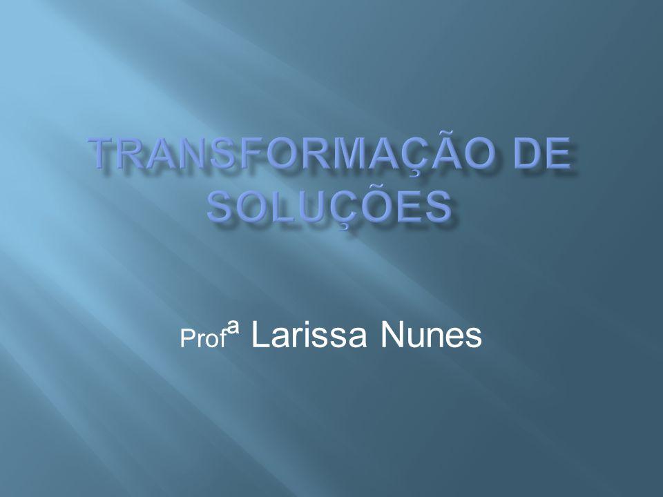 Prof ª Larissa Nunes