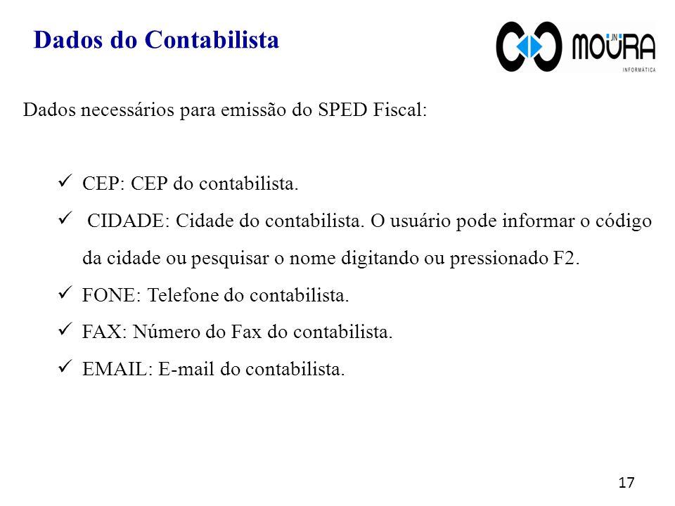 Dados necessários para emissão do SPED Fiscal: CEP: CEP do contabilista.