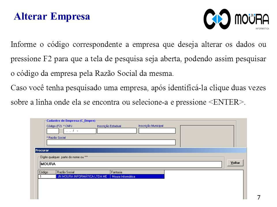 Dúvidas? Acesse o site www.jnmoura.com.br e conecte-se ao suporte on-line. 18