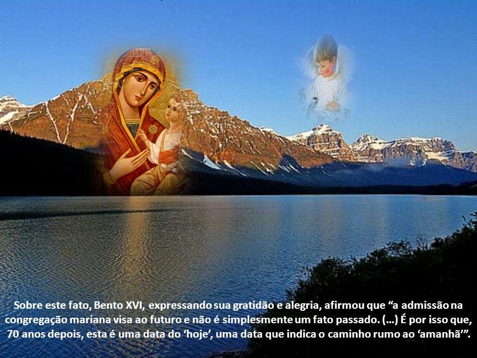 Também confessou que experimenta como a Mãe continua confiando o mundo ao Senhor .