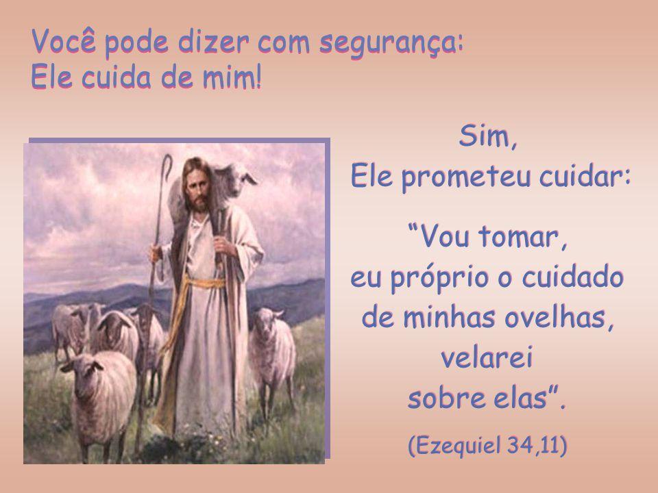 Ele cuida de todas! Cuida de todos nós, ovelhas do Seu rebanho. Ele cuida de todas! Cuida de todos nós, ovelhas do Seu rebanho. Mas o Bom Pastor não c