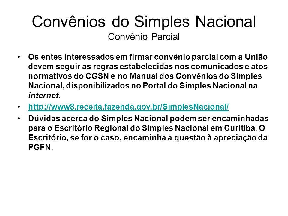 Convênios do Simples Nacional Convênio Parcial Os entes interessados em firmar convênio parcial com a União devem seguir as regras estabelecidas nos c