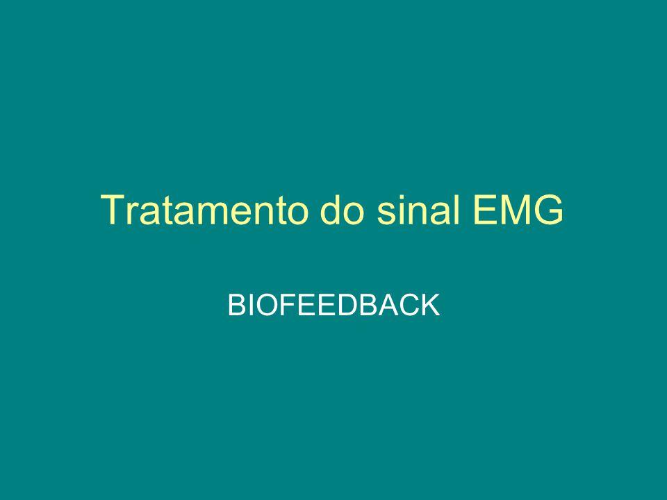Tratamento do sinal EMG BIOFEEDBACK