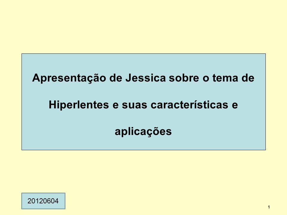 Apresentação de Jessica sobre o tema de Hiperlentes e suas características e aplicações 1 20120604