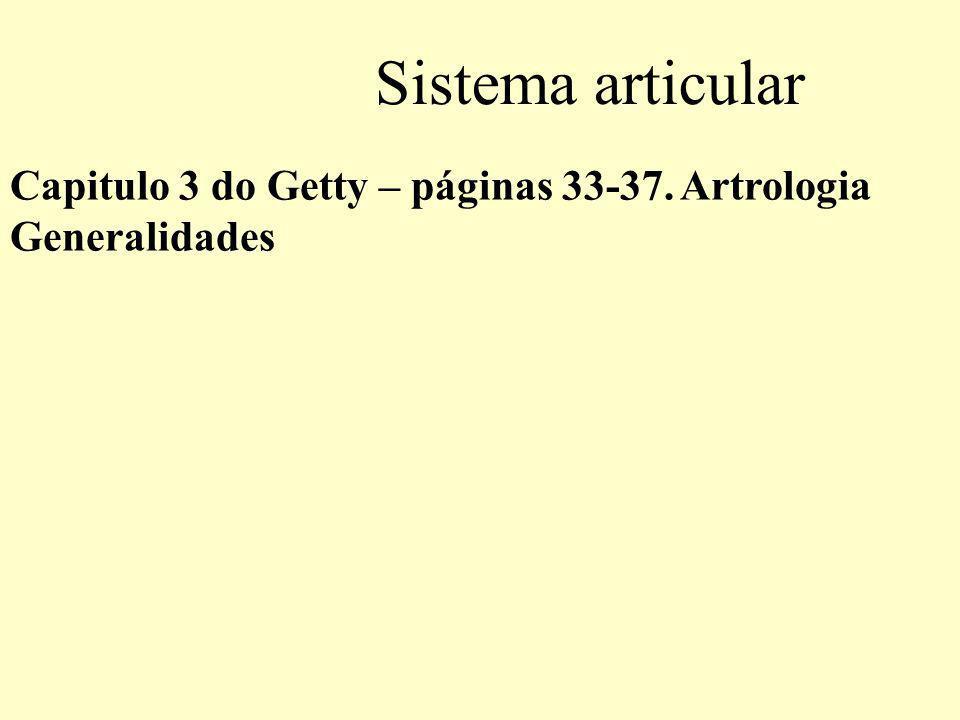 Sistema articular Capitulo 3 do Getty – páginas 33-37. Artrologia Generalidades