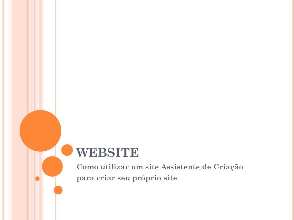 WEBSITE Como utilizar um site Assistente de Criação para criar seu próprio site