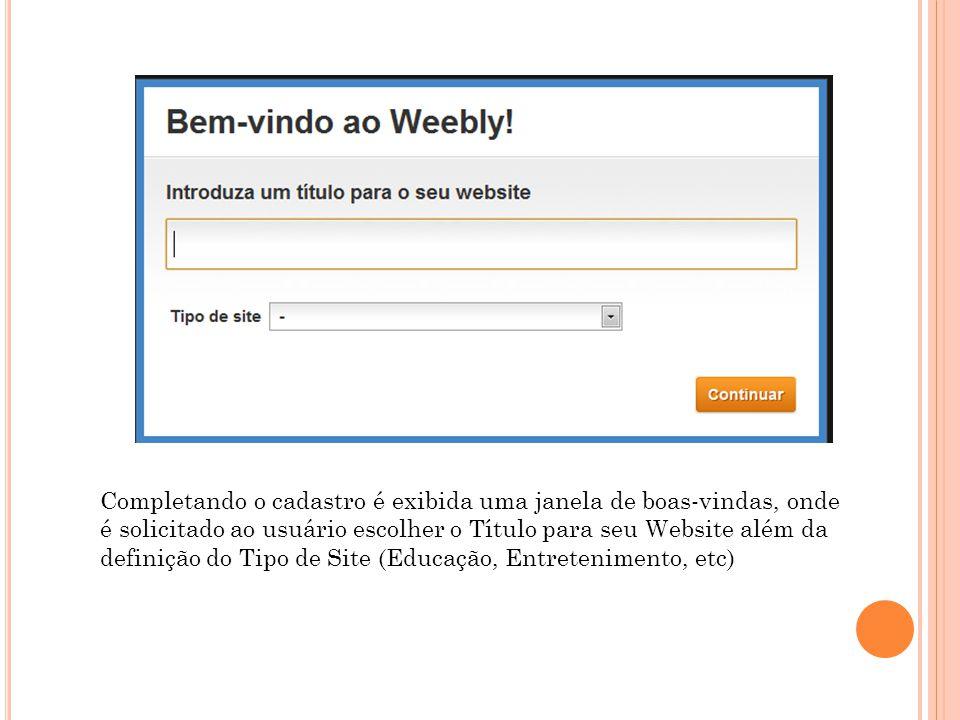 Completando o cadastro é exibida uma janela de boas-vindas, onde é solicitado ao usuário escolher o Título para seu Website além da definição do Tipo