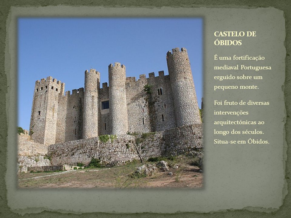 É uma fortificação mediaval Portuguesa erguido sobre um pequeno monte. Foi fruto de diversas intervenções arquitectónicas ao longo dos séculos. Situa-