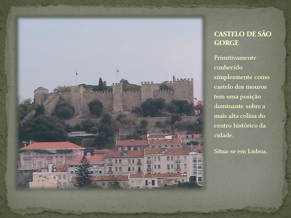 Primitivamente conhecido simplesmente como castelo dos mouros tem uma posição dominante sobre a mais alta colina do centro histórico da cidade. Situa-