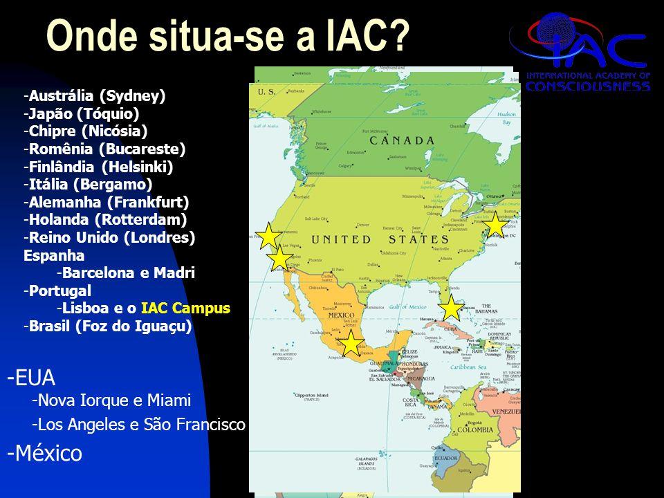 -Austrália (Sydney) -Japão (Tóquio) -Chipre (Nicósia) -Romênia (Bucareste) -Finlândia (Helsinki) -Itália (Bergamo) -Alemanha (Frankfurt) -Holanda (Rotterdam) -Reino Unido (Londres) Espanha -Barcelona e Madri -Portugal -Lisboa e o IAC Campus -Brasil (Foz do Iguaçu) -EUA -Nova Iorque e Miami -Los Angeles e São Francisco -México Onde situa-se a IAC?