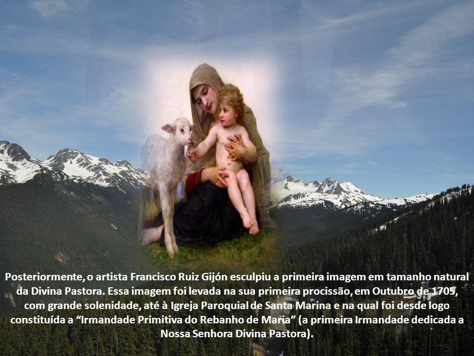 Posteriormente, o artista Francisco Ruiz Gijón esculpiu a primeira imagem em tamanho natural da Divina Pastora.
