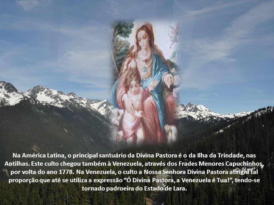 Na América Latina, o principal santuário da Divina Pastora é o da Ilha da Trindade, nas Antilhas.