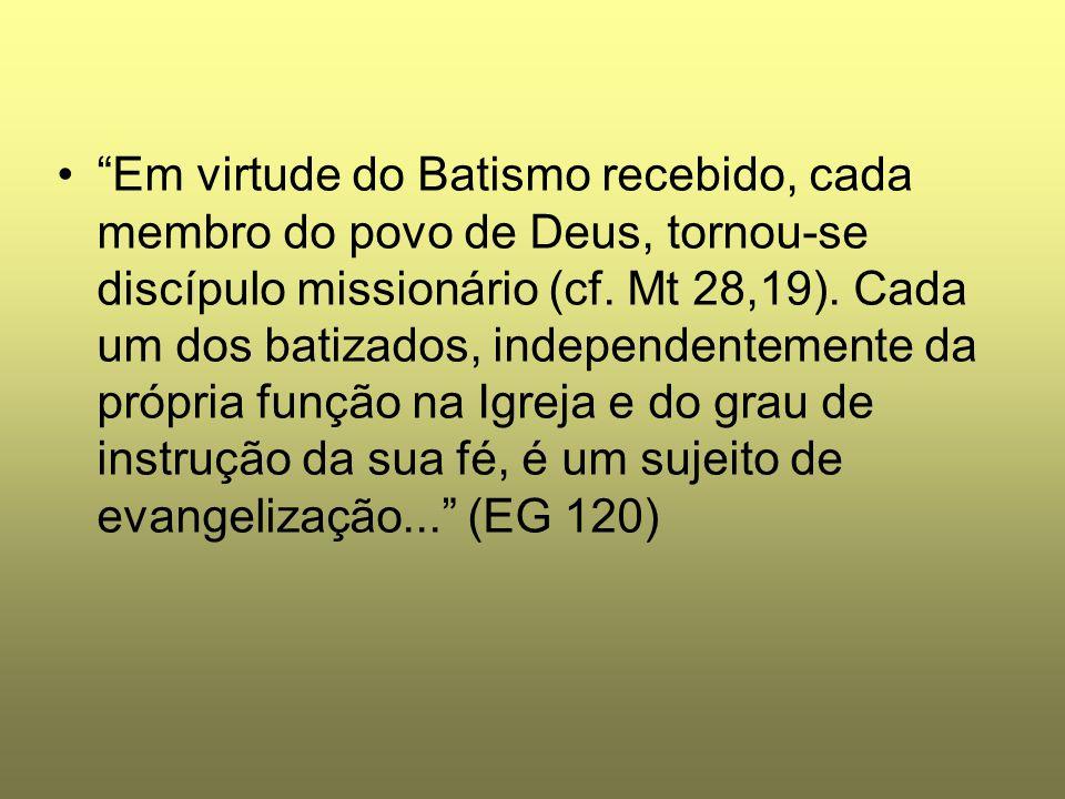 """""""Em virtude do Batismo recebido, cada membro do povo de Deus, tornou-se discípulo missionário (cf. Mt 28,19). Cada um dos batizados, independentemente"""