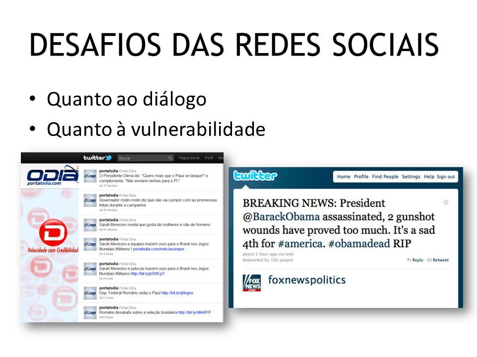 Quanto ao diálogo Quanto à vulnerabilidade DESAFIOS DAS REDES SOCIAIS