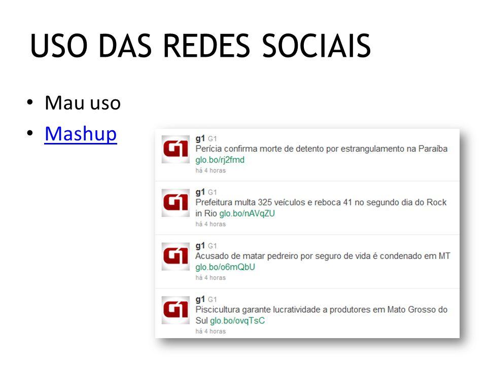 Mau uso Mashup USO DAS REDES SOCIAIS