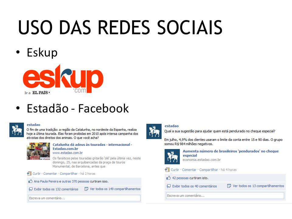Eskup Estadão - Facebook USO DAS REDES SOCIAIS