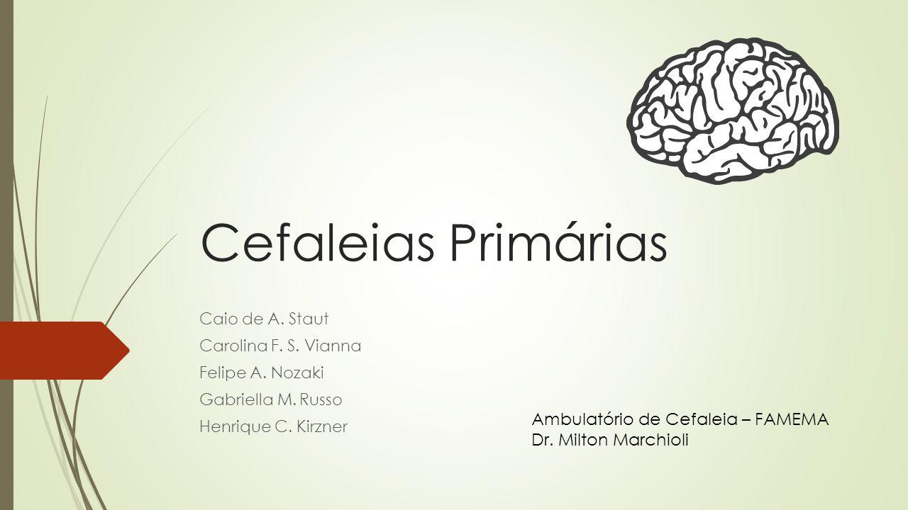 Definições  Cefaleia:  Dor localizada desde os olhos até a implantação dos cabelos;  Dor facial: dor abaixo dos olhos;  Dor cervical: dor abaixo da implantação dos cabelos.