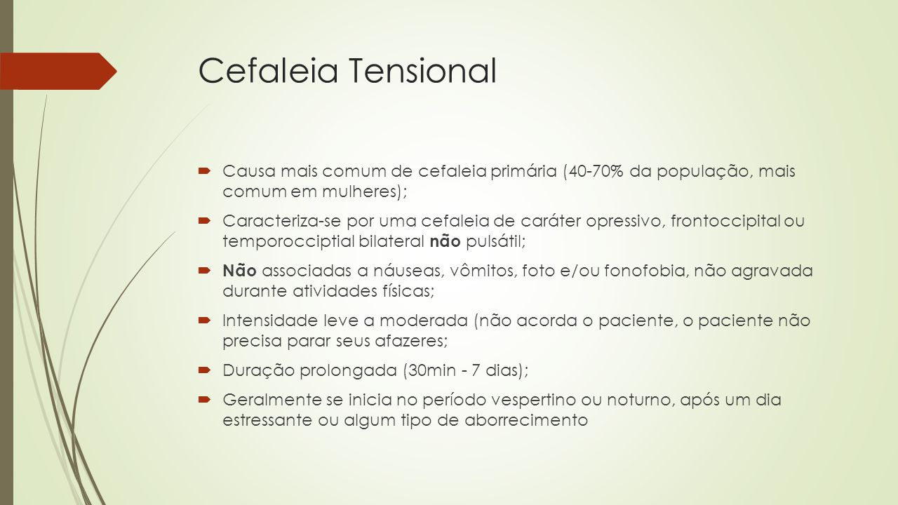 Fisiopatologia Teoria Prévia: Contratura intensa e posterior isquemia dos músculos pericranianos.