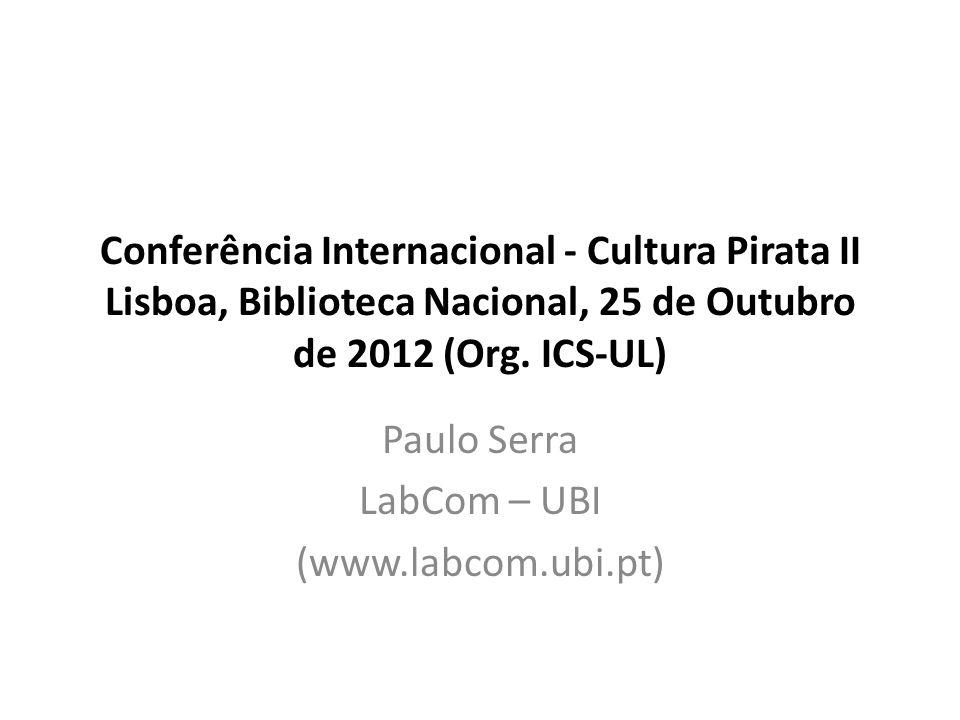 Conferência Internacional - Cultura Pirata II Lisboa, Biblioteca Nacional, 25 de Outubro de 2012 (Org.