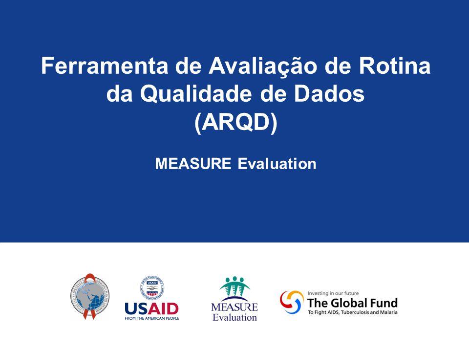 Ferramenta de Avaliação de Rotina da Qualidade de Dados (ARQD) MEASURE Evaluation