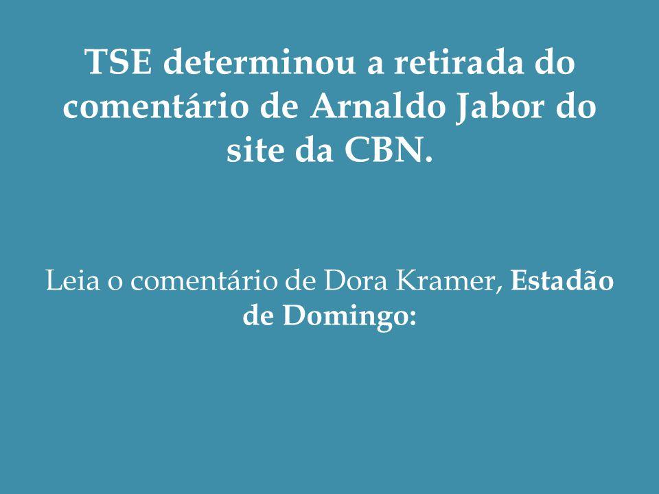 TSE determinou a retirada do comentário de Arnaldo Jabor do site da CBN.