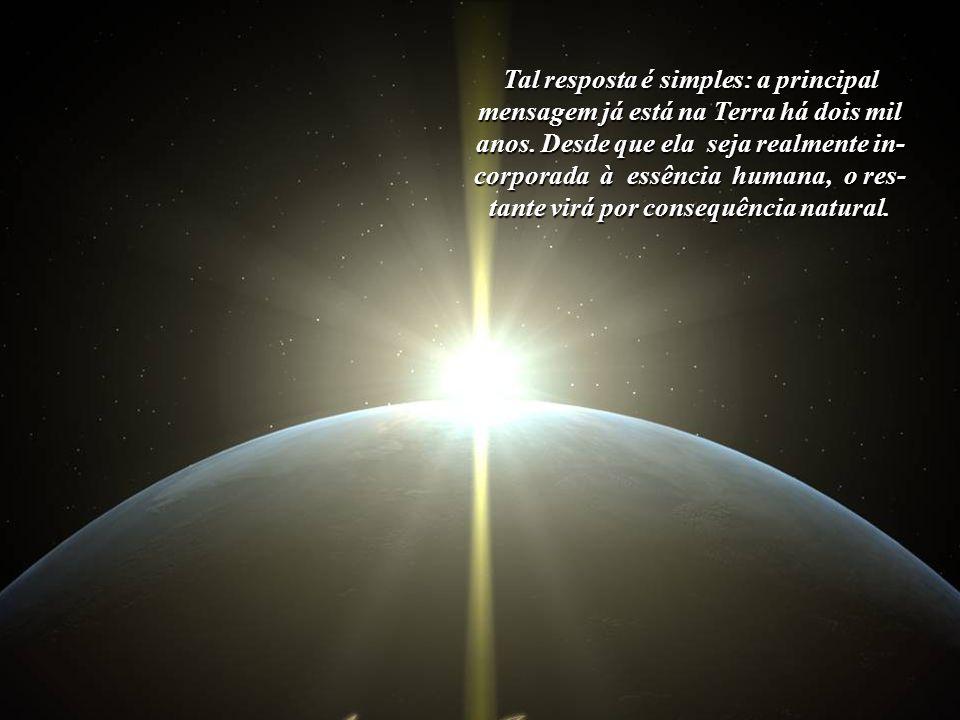 O primeiro passo é descobrir o que a Espiritualidade deseja de cada ser humano.